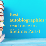 Best autobiographies to read once in a lifetime (1)